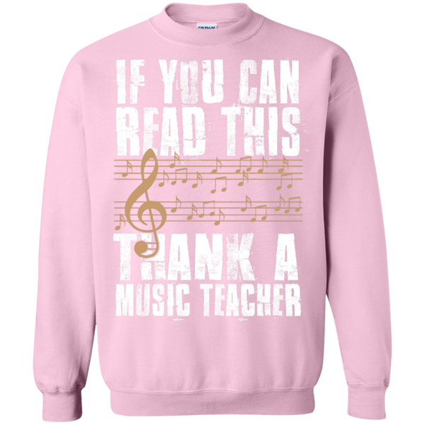If you can read this Thank a Music Teacher Crewneck Pullover Sweatshirt  8 oz - TeachersLoungeShop - 11