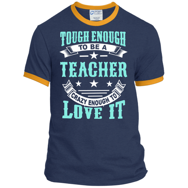 Tough Enough to be a Teacher Crazy Enough to Love It Ringer Tee - TeachersLoungeShop - 1