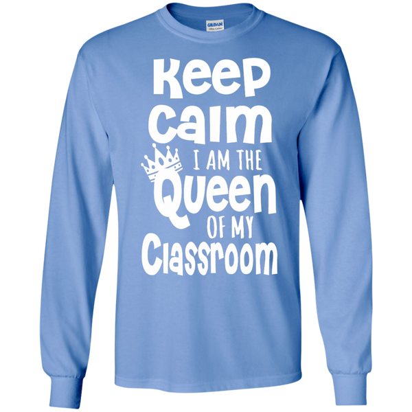Keep Calm I am the Queen of My Classroom LS Cotton Tshirt - TeachersLoungeShop - 11