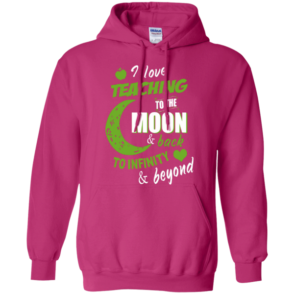 I Love Teaching to the Moon and Back to Infinity and Beyond Teacher T-shirt Hoodie - TeachersLoungeShop - 8
