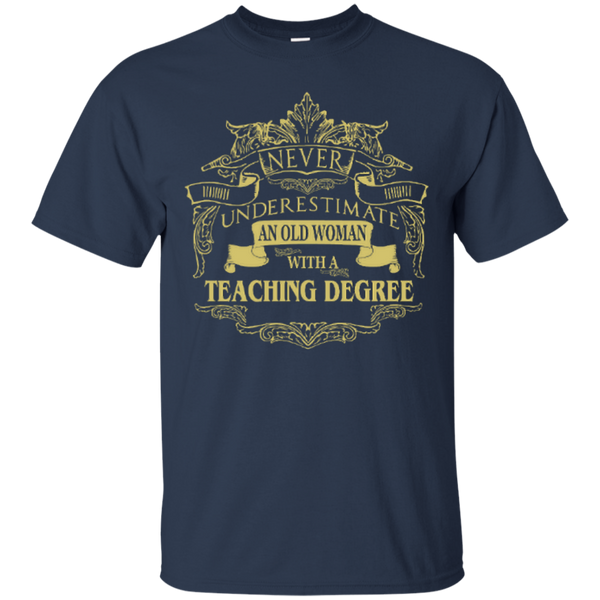 Never Underestimate An Old Woman With A Teaching Degree Cotton T-Shirt - TeachersLoungeShop - 4
