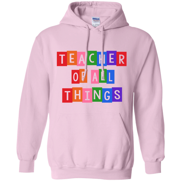 Teacher of all Things Pullover Hoodie 8 oz - TeachersLoungeShop - 8