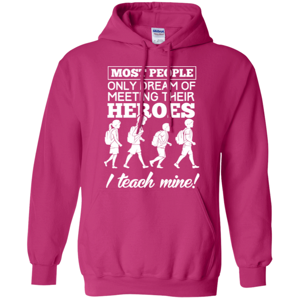 Most people only dream of meeting their heroes i teach mine Hoodies - TeachersLoungeShop - 5