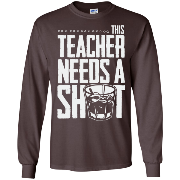 This Teacher needs a Shot  LS Ultra Cotton Tshirt - TeachersLoungeShop - 8