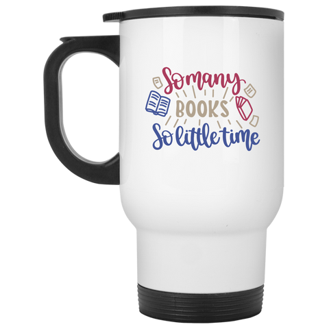So many books so little time White Travel Mug
