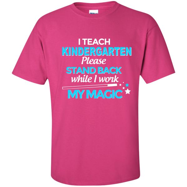 I Teach Kindergarten Please Stand Back While I Work My Magic Cotton T-Shirt - TeachersLoungeShop - 7