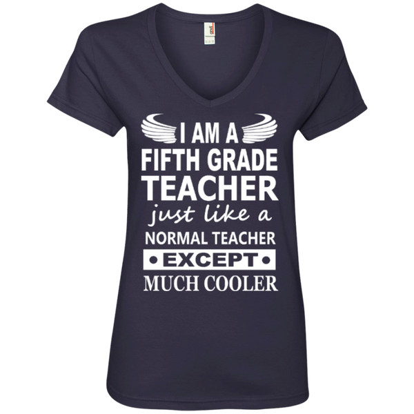 I am a Fifth Grade Teacher just like a normal teacher except Much Cooler' Ladies V-Neck Tee - TeachersLoungeShop - 4