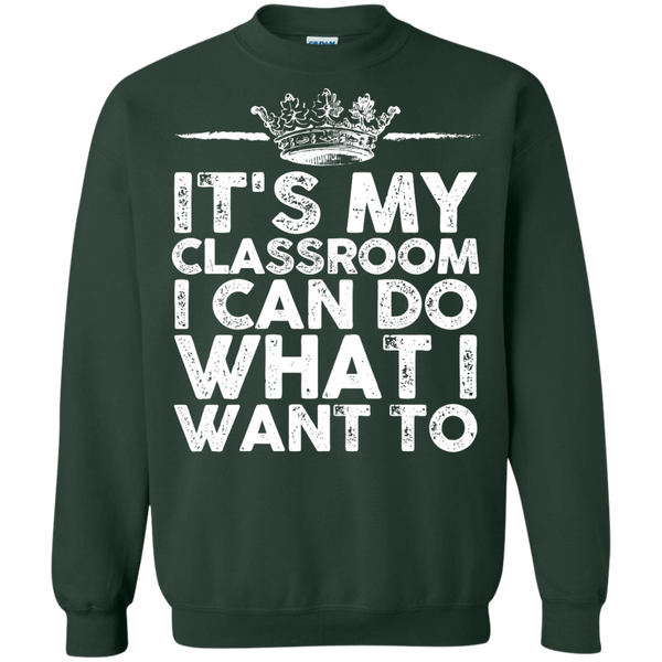 It's My Classroom I can do what i want  Crewneck Pullover Sweatshirt  8 oz - TeachersLoungeShop - 5