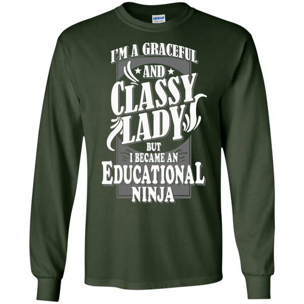 I'm a Graceful and Classy Lady but I became an Educational Ninja LS Ultra Cotton Tshirt - TeachersLoungeShop - 2