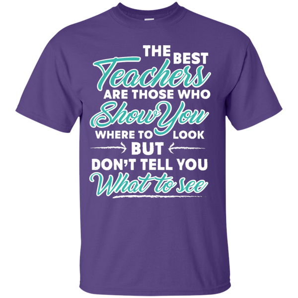 The Best Teachers are those who show you  T-Shirt - TeachersLoungeShop - 6