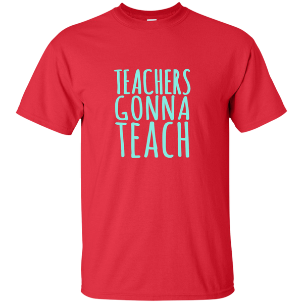 Teachers Gonna Teach Cotton T-Shirt - TeachersLoungeShop - 2
