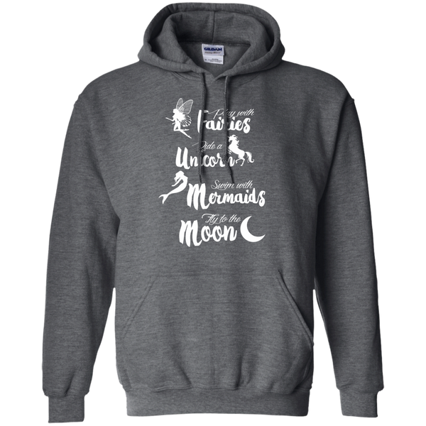 Play with Fairies Ride a Unicorn Swim with Mermaids Fly to the Moon Pullover Hoodie 8 oz - TeachersLoungeShop - 3
