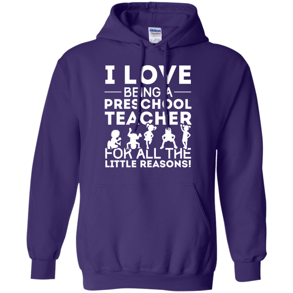 I Love being a Preschool Teacher for all the little reason  Hoodie 8 oz - TeachersLoungeShop - 10