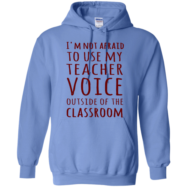 I'm not Afraid to use my Teacher Voice Outside of the Classroom T-shirt Hoodie - TeachersLoungeShop - 2