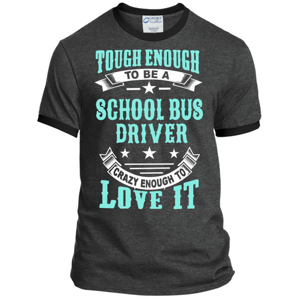Tough Enough to be a School Bus Driver Crazy Enough to Love It Ringer Tee - TeachersLoungeShop - 3