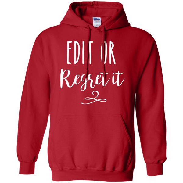 Edit or regret it Pullover Hoodie 8 oz.