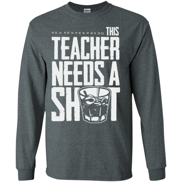 This Teacher needs a Shot  LS Ultra Cotton Tshirt - TeachersLoungeShop - 12