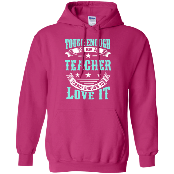 Tough Enough to be a Teacher Crazy Enough to Love It Pullover Hoodie 8 oz - TeachersLoungeShop - 6