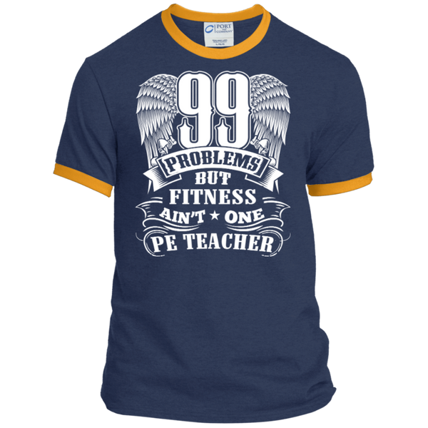 99 Problems But Fitness Ain't One PE Teacher Ringer Tee - TeachersLoungeShop - 1