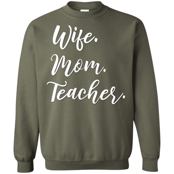 Wife . Mom . Teacher .  Sweatshirt