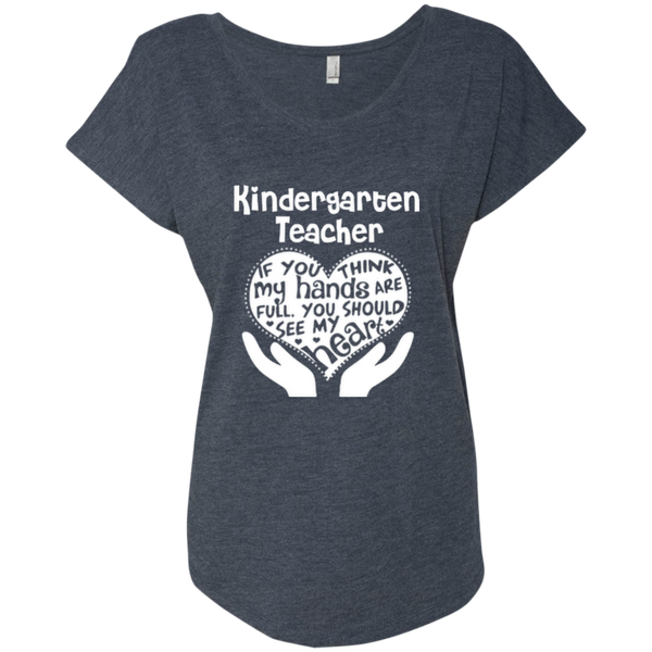 Kindergarten Teacher If You Think My Hands Are Full You Should See My Heart Next Level Ladies Triblend Dolman Sleeve - TeachersLoungeShop - 7
