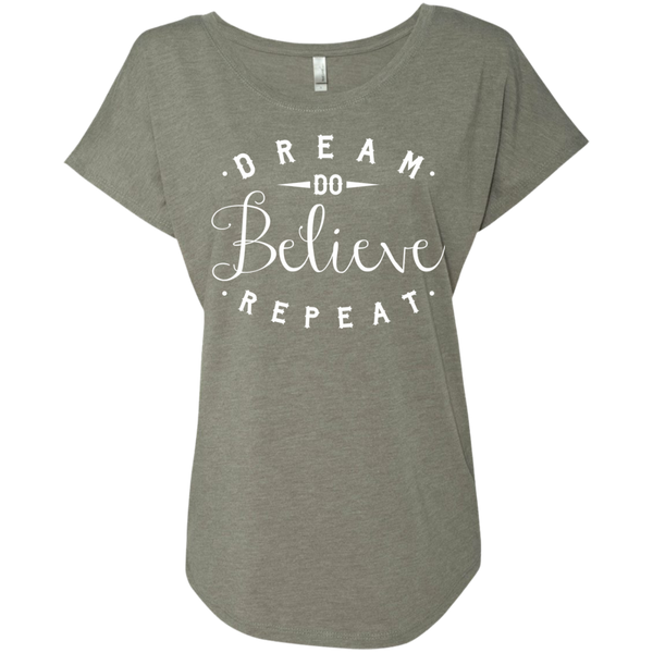 Dream Do Believe Repeat  Next  Level Ladies Triblend Dolman Sleeve - TeachersLoungeShop - 4