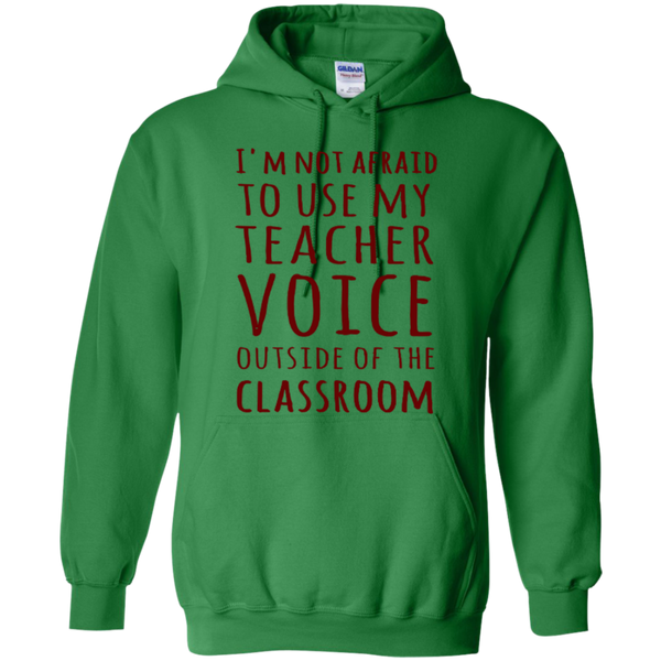 I'm not Afraid to use my Teacher Voice Outside of the Classroom T-shirt Hoodie - TeachersLoungeShop - 9