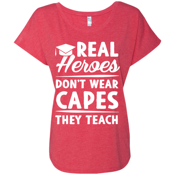 Real Heroes Dont wear capes They Teach  Next Level Ladies Triblend Dolman Sleeve - TeachersLoungeShop - 7
