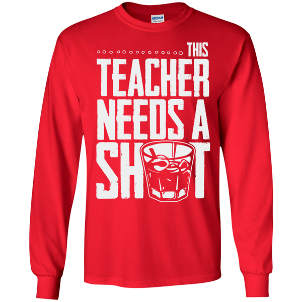 This Teacher needs a Shot  LS Ultra Cotton Tshirt - TeachersLoungeShop - 4