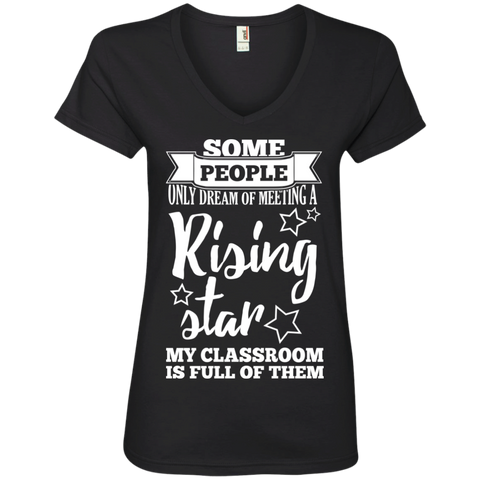Some people only dream of meeting a rising star Ladies' V-Neck Tee - TeachersLoungeShop - 1