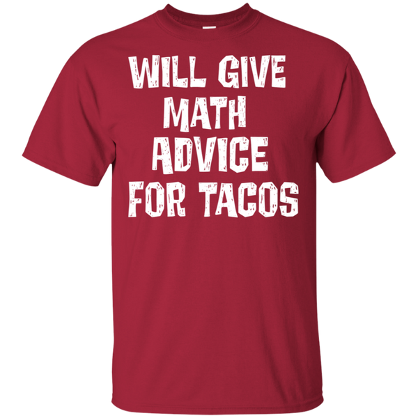 Will Give math advice for tacos  T-Shirt