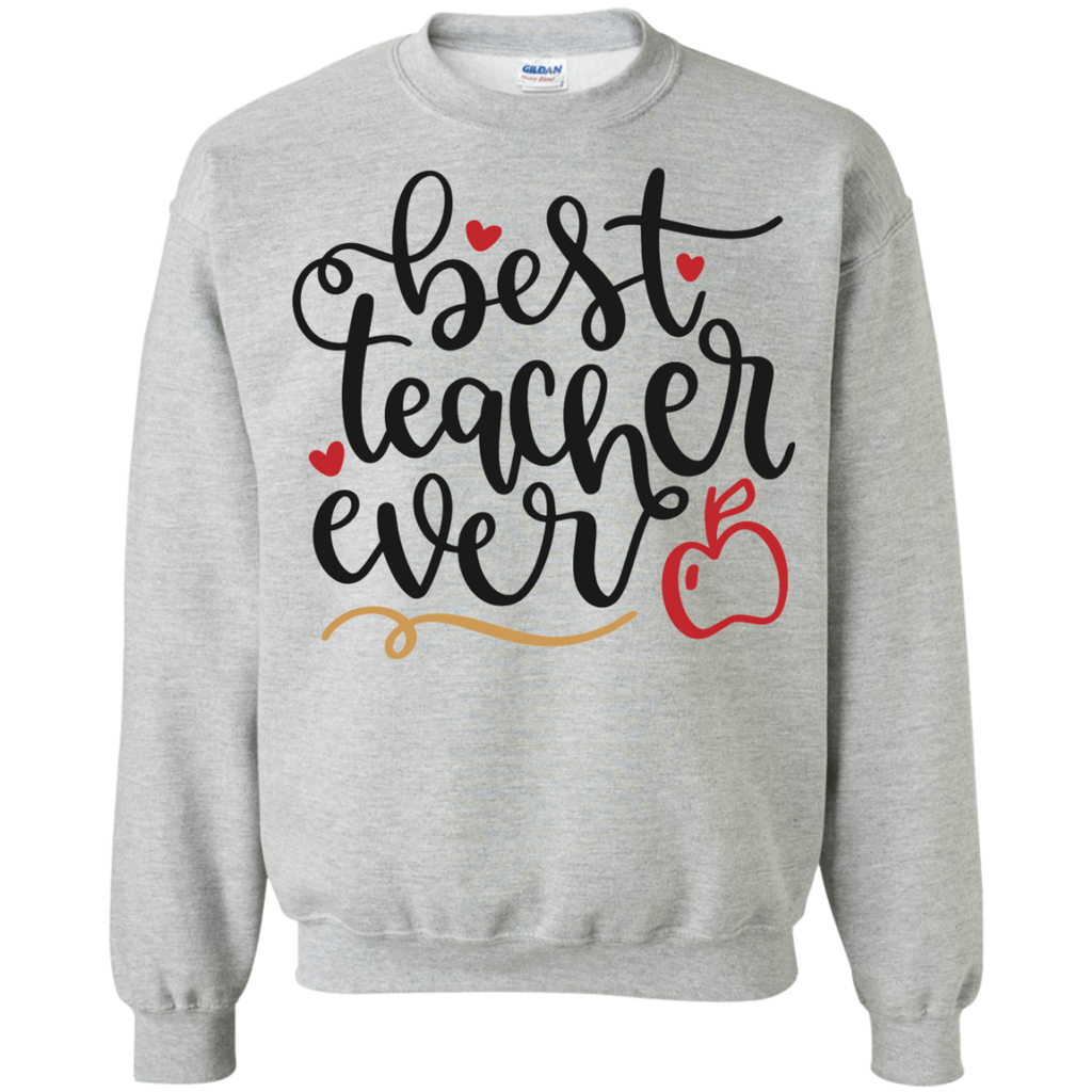 Best Teacher Ever  Sweatshirt