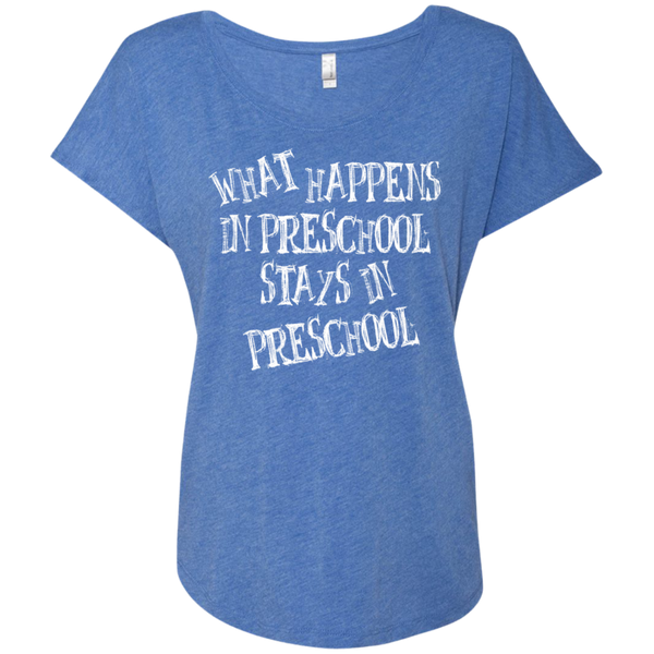 What Happens in Preschool Stays in Preschool Level Ladies Triblend Dolman Sleeve - TeachersLoungeShop - 8