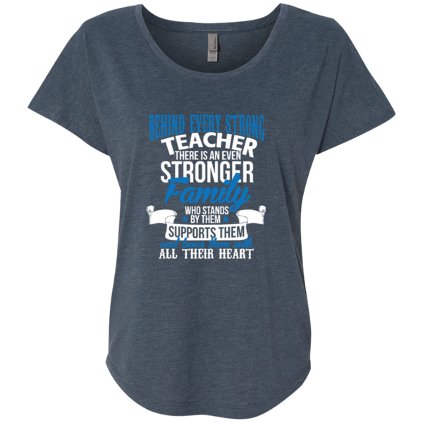 Behind Every Strong Teacher There Is An Even Stronger Family Next Level Ladies Triblend Dolman Sleeve - TeachersLoungeShop - 1