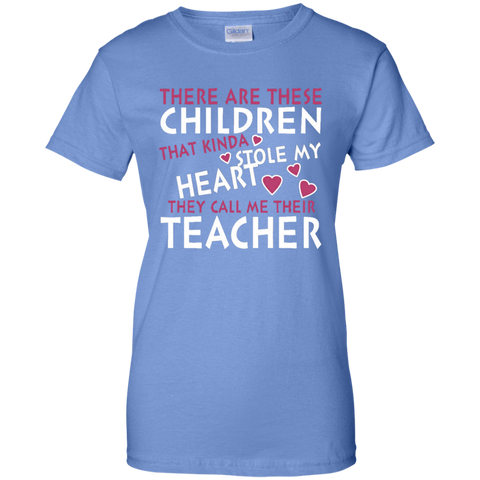 There are these Children that Kinda Stole My Heart They call Me Their Teacher Ladies Custom 100% Cotton T-Shirt - TeachersLoungeShop - 1