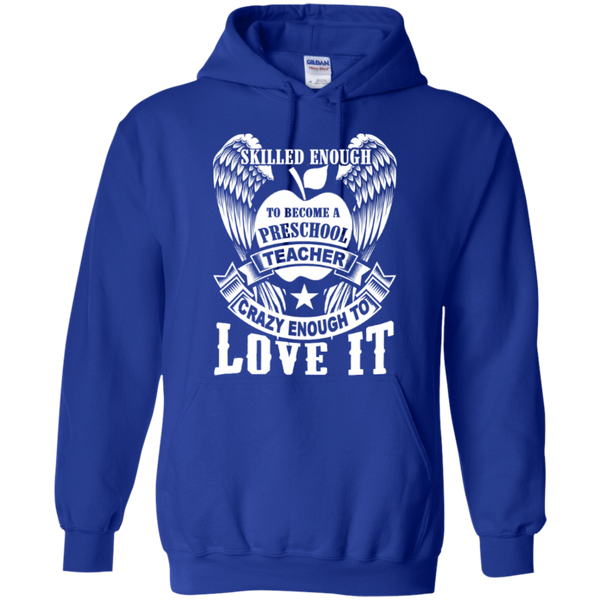 Skilled enough to become Preschool Teacher Crazy enough to Love It T-shirt Hoodie - TeachersLoungeShop - 11