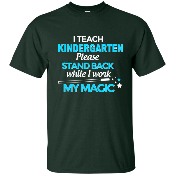 I Teach Kindergarten Please Stand Back While I Work My Magic Cotton T-Shirt - TeachersLoungeShop - 2
