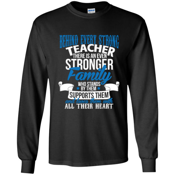 Behind Every Strong Teacher There Is An Even Stronger Family LS Ultra Cotton Tshirt - TeachersLoungeShop - 2