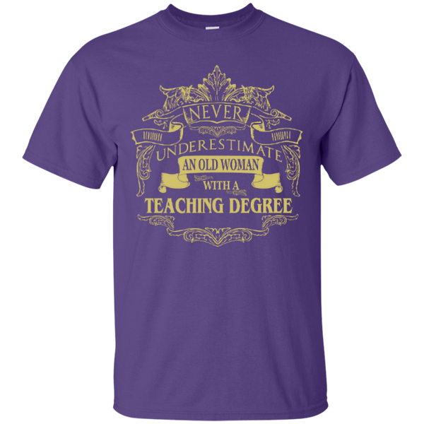 Never Underestimate An Old Woman With A Teaching Degree Cotton T-Shirt - TeachersLoungeShop - 9