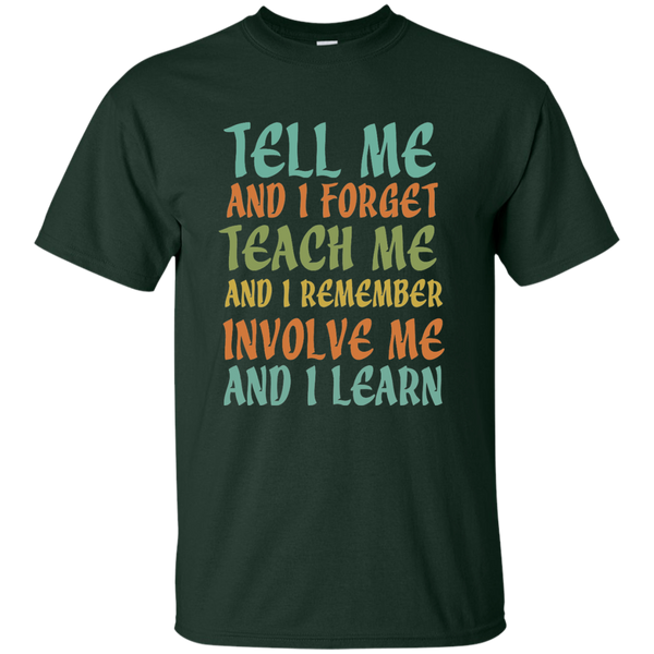Tell Me and I Forget Teach Me and I Remember Involve Me and I Learn Cotton T-Shirt - TeachersLoungeShop - 7