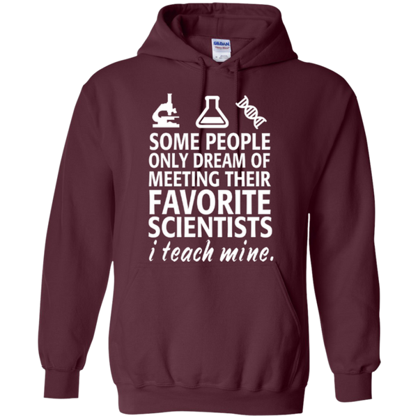 Some People only Dream of Meeting their Favorite Scientists I Teach Mine Teacher T-shirt Hoodie - TeachersLoungeShop - 10