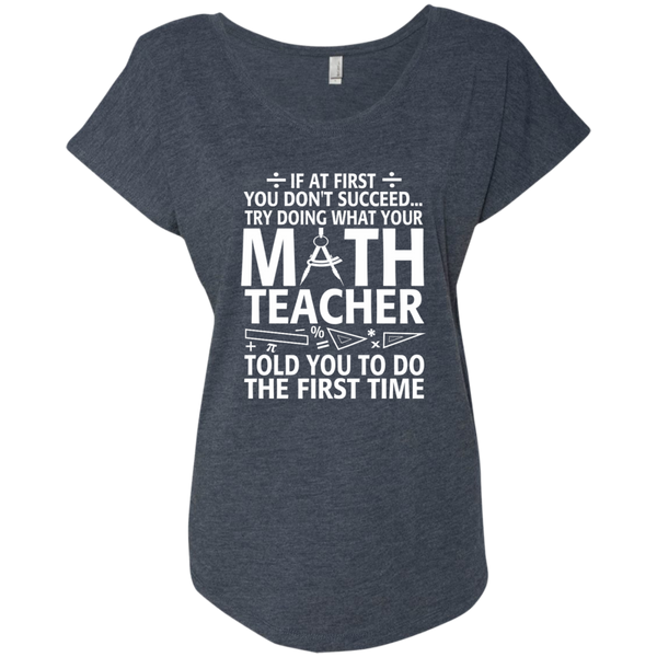 Try Doing What Your Math Teacher Told You To Do The First Time Next Level Ladies Triblend Dolman Sleeve - TeachersLoungeShop - 5