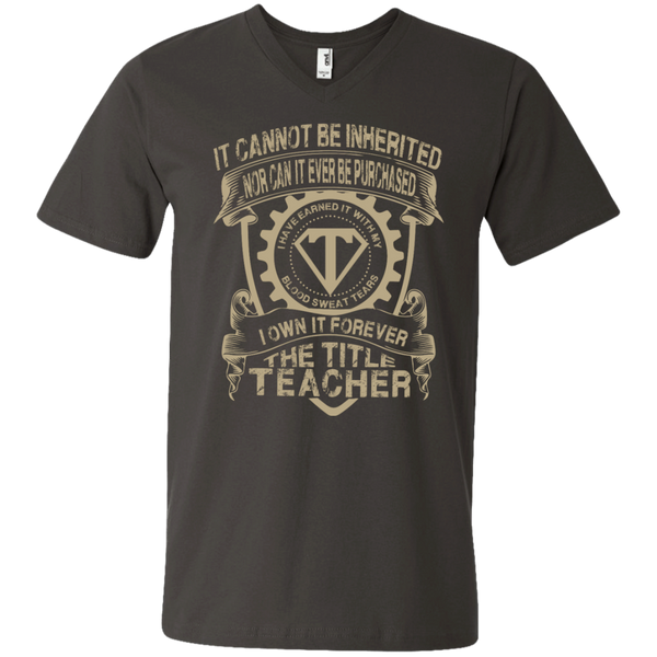 It cannot be inherited nor it ever be purchased I own it forever the title Teacher Printed Men's  V-Neck T - TeachersLoungeShop - 3