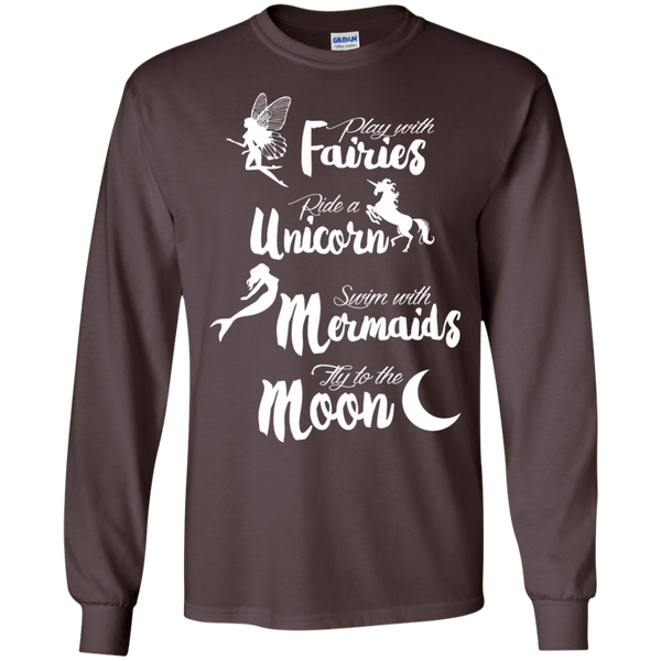 Play with Fairies Ride a Unicorn Swim with Mermaids Fly to the Moon LS Ultra Cotton Tshirt - TeachersLoungeShop - 4