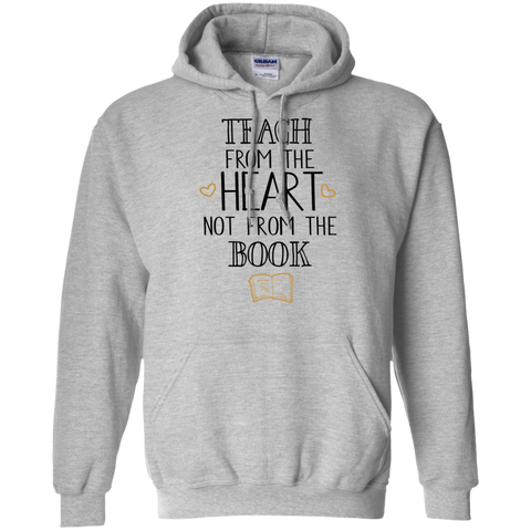 Teach from the Heart not from the book Hoodie