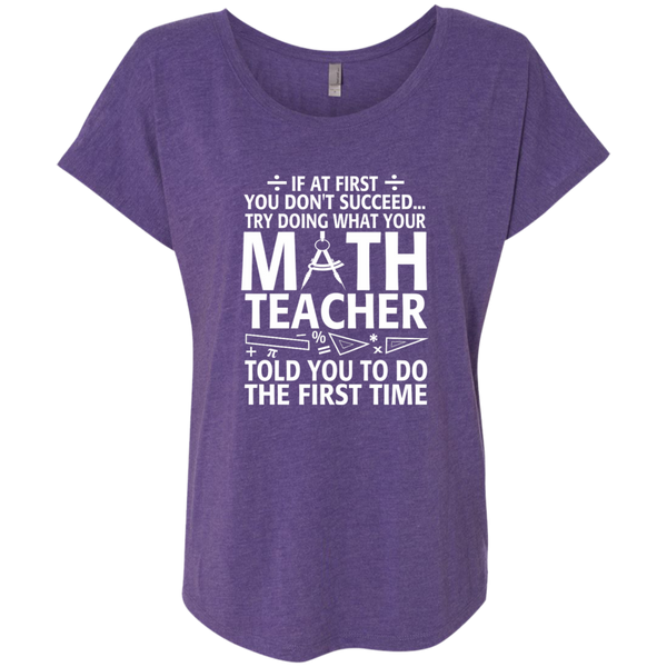 Try Doing What Your Math Teacher Told You To Do The First Time Next Level Ladies Triblend Dolman Sleeve - TeachersLoungeShop - 3