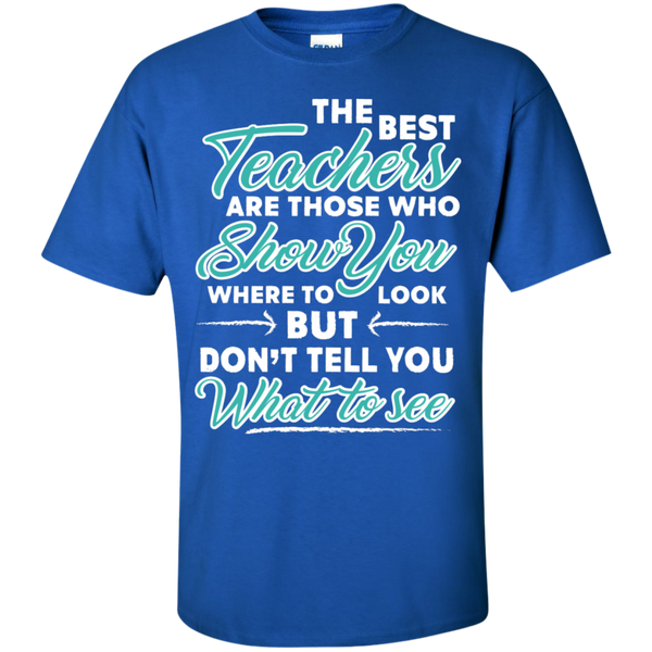 The Best Teachers are those who show you  T-Shirt - TeachersLoungeShop - 4