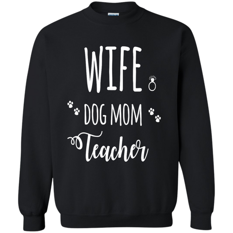 Wife Dog Mom Teacher  Sweatshirt