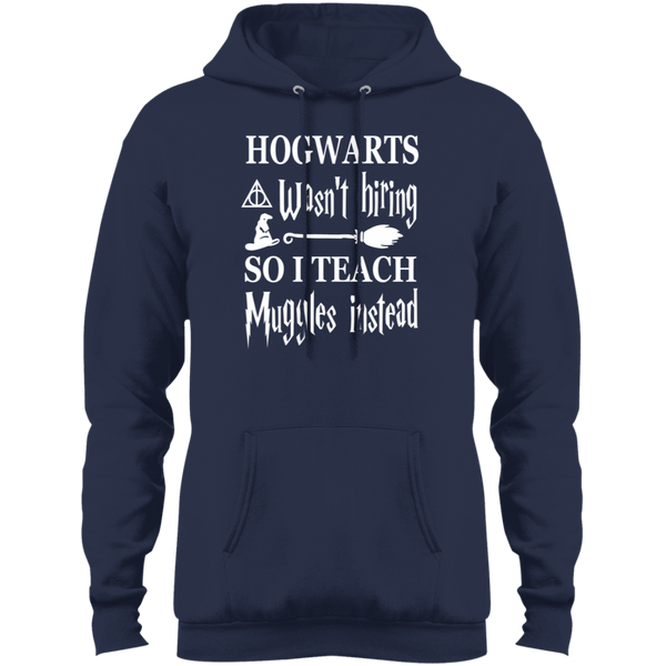 Hogwarts wasn't  hiring so I teach muggles instead  Fleece Pull Over