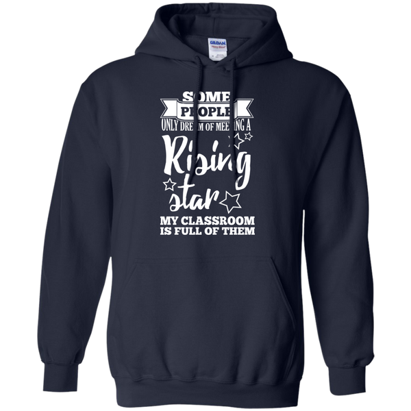 Some people only dream of meeting a rising star Hoodie 8 oz - TeachersLoungeShop - 3